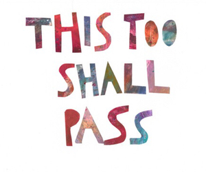 quote, text, and this too shall pass image