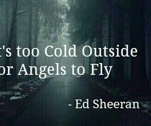 angel, ed sheeran, and cold image