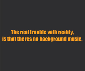music, reality, and quote image