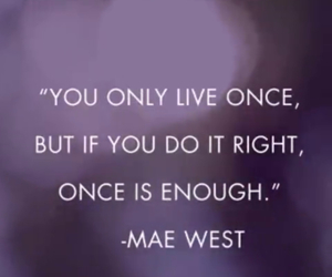 free, live, and mae west image