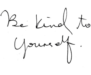 quotes, kind, and yourself image