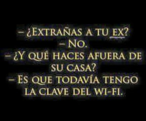 ex, frases, and funny image