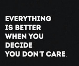 quote, better, and don't care image