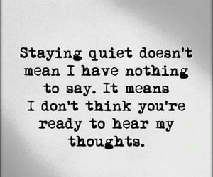 quiet, thoughts, and true image