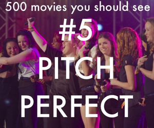 pitch perfect, 500 movies you should see, and movie image