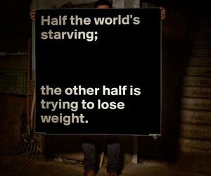 starving, quote, and world image