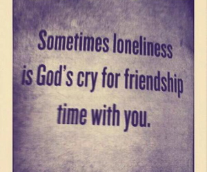 god, friendship, and loneliness image