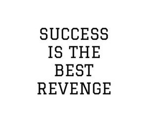 quotes, revenge, and success image