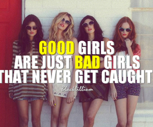 bad girls, quote, and bad image