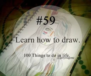 draw, 59, and 100 things to do in life image
