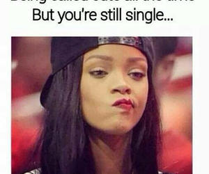 single, rihanna, and funny image