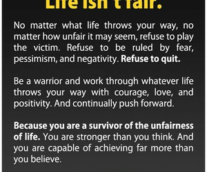 quotes, survivor, and life isn't fair image