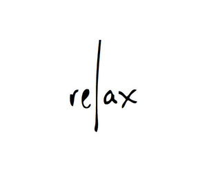 relax, quotes, and black and white image