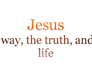 jesus, truth, and life image