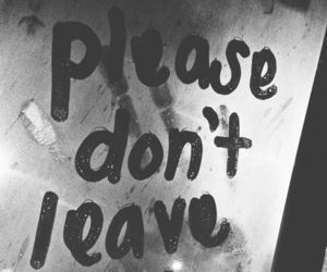 leave, quotes, and please image