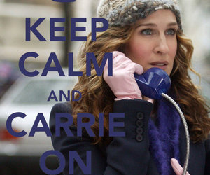 sex and the city, keep calm, and carrie image