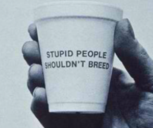 people, stupid, and quote image
