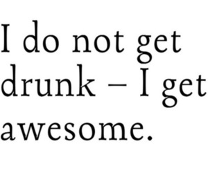 drunk, awesome, and text image