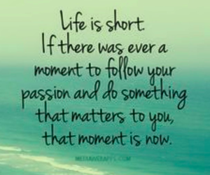 life, quote, and passion image