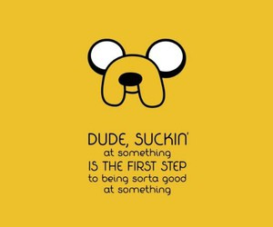 adventure time, JAKe, and quote image