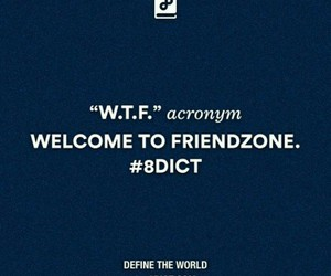 wtf, friendzone, and 8dict image