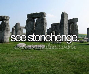 stonehenge, before i die, and bucket list image