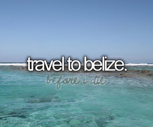 bucket list, before i die, and Belize image