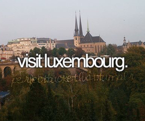 luxembourg, bucketlist, and quote image