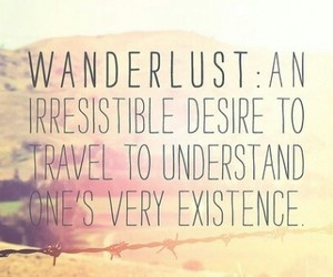 wanderlust, travel, and quote image
