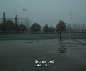 sad, quotes, and exhausted image