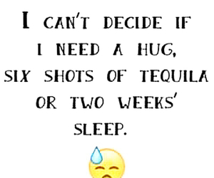 decide, quote, and tequila image