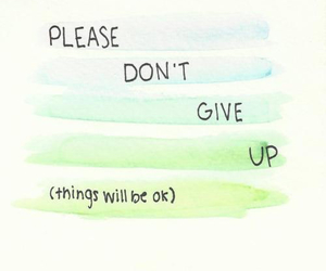 quote, don't give up, and give up image