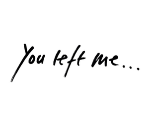 left, you left me, and overlays image