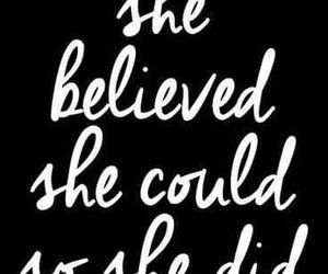 believe, inspiration, and qoutes image