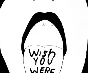 wish, quotes, and wish you were here image