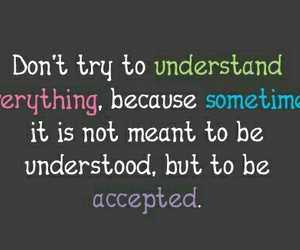 accept, life, and understand image