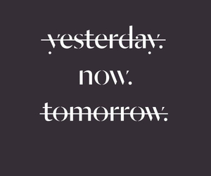 now, quotes, and tomorrow image
