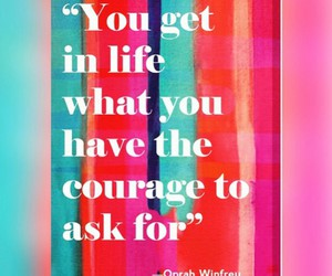 ask, courage, and life image