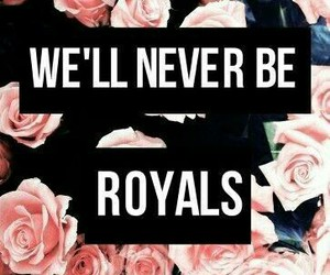 royal, lorde, and Lyrics image