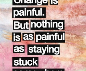 change, quote, and painful image