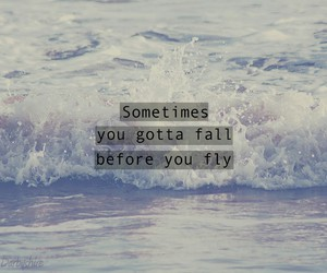 fly, quote, and fall image