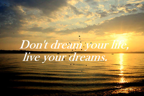 Beautiful Dream Dreams Life Live Quote Inspiring Picture On