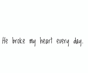 broke, every, and heart image