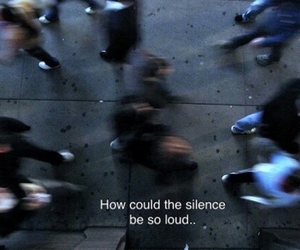 silence, grunge, and quotes image