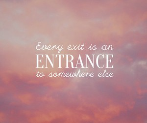 quote, entrance, and exit image