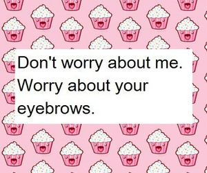 eyebrows, pink, and cupcake image