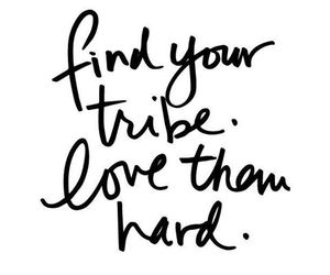 tribe, quotes, and friends image