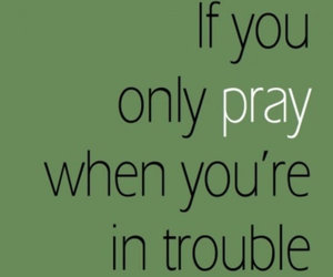pray, trouble, and quote image
