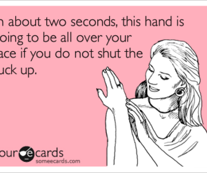 ecards, shut the fuck up, and slap image