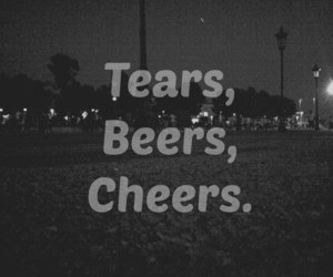 cheers, quote, and tears image